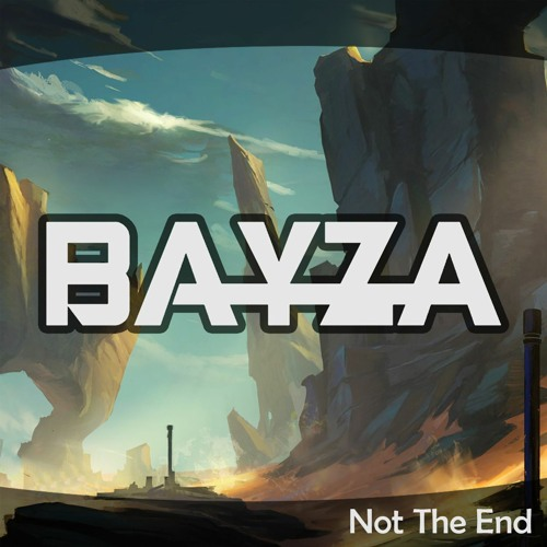 Bayza - Not The End