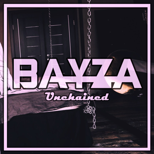 Bayza - Unchained