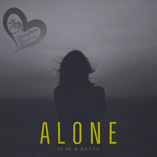 DJ SK & Bayza - Alone