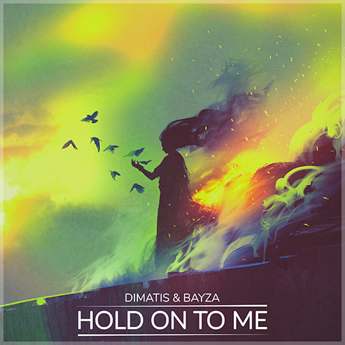 Dimatis & Bayza - Hold On To Me