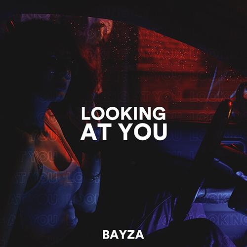 Bayza - Looking At You